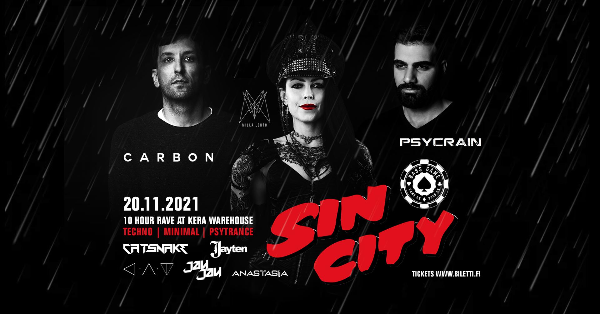 BASS GAME 6Y presents: SIN CITY w/ Carbon, Psycrain & Milla Lehto